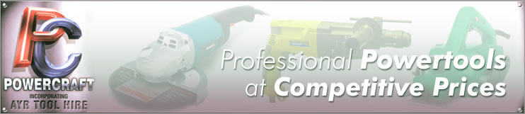 Powercraft Ayr Tool Hire - Professional Powertools at Competitive Prices